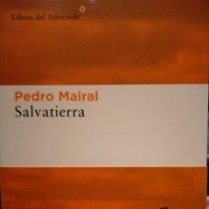 Livres: PEDRO MAIRAL. SALVATIERRA LIBROS DEL ASTEROIDE. Lote 248363630
