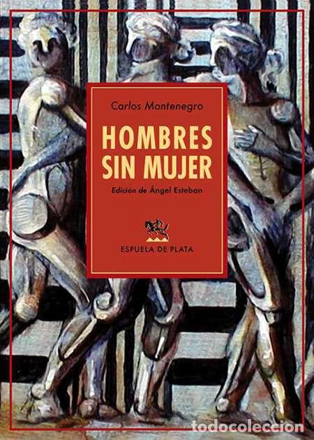 HOMBRES SIN MUJER.CARLOS MONTENEGRO.-NUEVO (Libros Nuevos - Narrativa - Literatura Hispanoamericana)