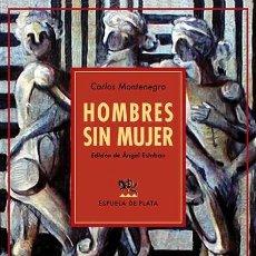 Libros: HOMBRES SIN MUJER.CARLOS MONTENEGRO.-NUEVO. Lote 251046160