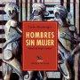 HOMBRES SIN MUJER.CARLOS MONTENEGRO.-NUEVO