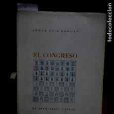 Libros: BORGES JORGE LUIS.EL CONGRESO.. Lote 254124230