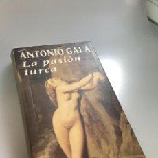Libros: LA PASION TURCA-ANTONIO GALA. Lote 254184575