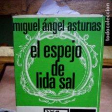 Libros: ASTURIAS MIGUEL ANGEL.EL ESPEJO DE LIDA SAL. Lote 254308120