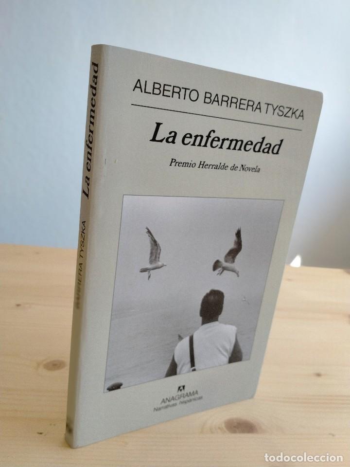 LA ENFERMEDAD. AUTOR: ALBERTO BARRERA TYSZKA (Libros Nuevos - Narrativa - Literatura Hispanoamericana)