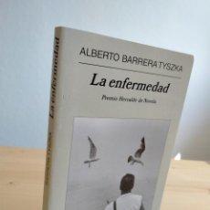 Libros: LA ENFERMEDAD. AUTOR: ALBERTO BARRERA TYSZKA. Lote 255438430