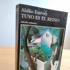 Libros: TUYO ES EL REINO. AUTOR: ABILIO ESTÉVEZ. Lote 256041935