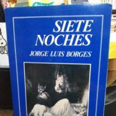 Libros: SIETE NOCHES-JORGE LUIS BORGES-TIERRA FIRME 1980. Lote 257457210