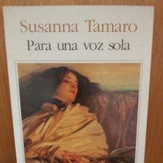 Libros: SUSANNA TAMARO. PARA UNA VOZ SOLA. Lote 257935915