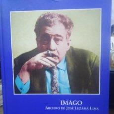 Libros: IMAGO ARCHIVO DE JOSÉ LEZAMA LIMA-IVAN GONZÁLEZ CRUZ-2005. Lote 258093400