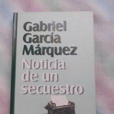 Libros: NOTICIA DE UN SECUESTRO - GABRIEL GARCÍA MÁRQUEZ. Lote 258585070