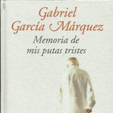 Libros: MEMORIA DE MIS PUTAS TRISTES / GABRIEL GARCÍA MÁRQUEZ. Lote 258873870