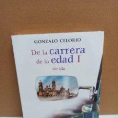Libros: GONZALO CELOIRO - DE LA CARRERA DE LA EDAD I DE IDA - FONDO DE CULTURA ECONÓMICA. Lote 258967040