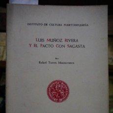 Libros: TORRES MAZZORANNA RAFAEL.LUIS MUÑOZ RIVERA Y EL PACTO CON SAGASTA.SAN JUAN DE PUERTO RICO 1960. Lote 258939875