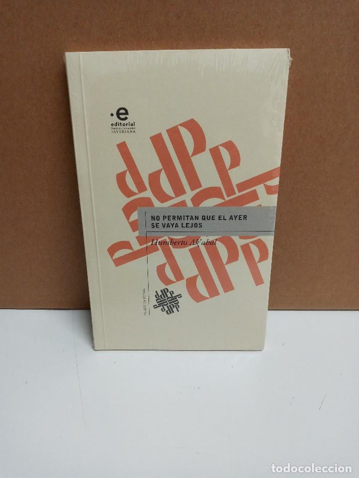 HUMBERTO AK'ABAL - NO PERMITAN QUE EL AYER SE VAYA LEJOS - PONTIFICIA UNIVERSIDAD JAVERIANA (Libros Nuevos - Narrativa - Literatura Hispanoamericana)