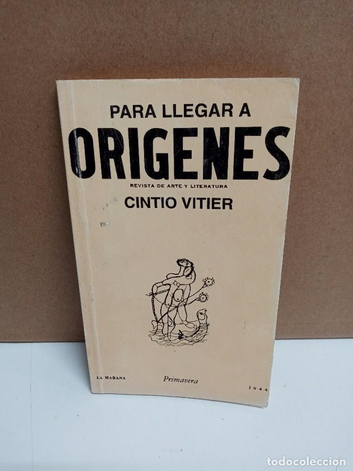 CINTIO VITIER - PARA LLEGAR A ORIGENES - EDITORIAL LETRAS CUBANAS (Libros Nuevos - Narrativa - Literatura Hispanoamericana)