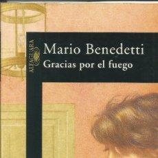 Libros: GRACIAS POR EL FUEGO / MARIO BENEDETTI.. Lote 261690275