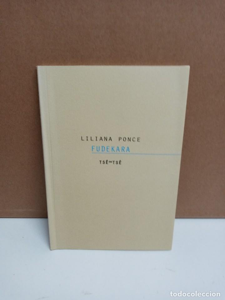 LILIANA PONCE - FUDEKARA - TSE/TSE (Libros Nuevos - Narrativa - Literatura Hispanoamericana)