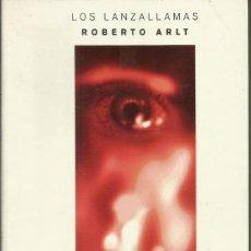 Libros: LOS LANZALLAMAS / ROBERTO ARLT.. Lote 262736825