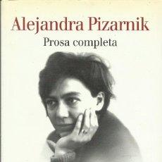 Libros: PROSA COMPLETA / ALEJANDRA PIZARNIK.. Lote 262860040
