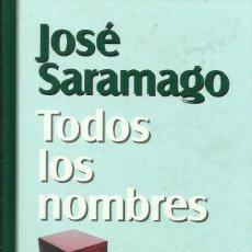 Libros: TODOS LOS NOMBRES / JOSÉ SARAMAGO.. Lote 263188690