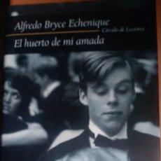 """Libros: ALBERTO BRICE ECHENIQUE. """"EL HUERTO DE MI AMADA"""". Lote 263610510"""
