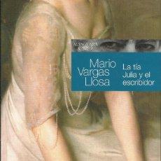 Libros: LA TÍA JULIA Y EL ESCRIBIDOR / MARIO VARGAS LLOSA. Lote 266415898