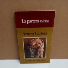 Libros: ARTURO CARRERA - LA PARTERA CANTA - EDITORIAL SUDAMERICANA. Lote 266473443