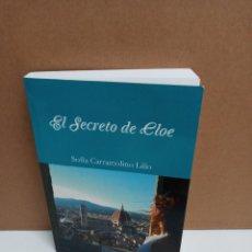 Libros: SOFÍA CARRAMOLINO LILLO - EL SECRETO DE CLOE. Lote 266476113