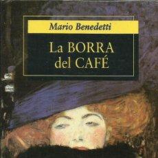 Libros: LA BORRA DE CAFÉ / MARIO BENEDETTI.. Lote 266510888