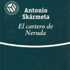 Libros: EL CARTERO DE NERUDA / ANTONIO SKÁRMETA.. Lote 266520563