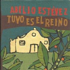 Libros: TUYO ES EL REINO / ABILIO ESTÉVEZ. Lote 269298553