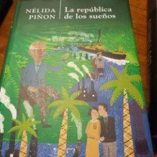 Libros: LA REPÚBLICA DE LOS SUEÑOS - NÉLIDA PIÑON. Lote 269723218