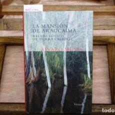 Libros: MUTIS ALVARO. LA MANSION DE ARAUCAIMA.RELATO GOTICO DE TIERRA CAKIENTE.SIRUELA. Lote 271103583