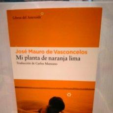 Libros: JOSÉ MAURO DE VASCONCELOS. MI PLANTA DE NARANJA LIMA .LIBROS DEL ASTEROIDE. Lote 271699833