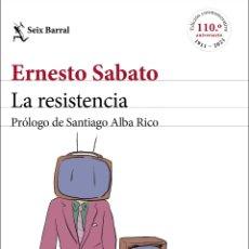 Libros: LA RESISTENCIA PRÓLOGO DE SANTIAGO ALBA RICO ERNESTO SABATO. Lote 274006223