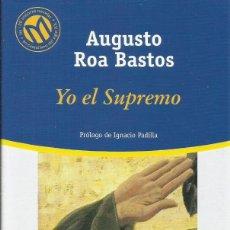 Libros: YO EL SUPREMO / AUGUSTO ROA BASTOS.. Lote 275072448