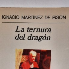 Libros: LA TERNURA DEL DRAGÓN DE IGNACIO MARTÍNEZ DE PISÓN. Lote 278294863