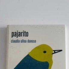 Libros: PAJARITO. CLAUDIA ULLOA DONOSO. PEPITAS DE CALABAZA. NUEVO. Lote 289669618