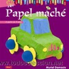 Libros: ARTESANÍA. MANUALIDADES. PAPEL MACHÉ - MURIEL DAMASIO. COLECCIÓN LOS PEQUEÑOS CREADORES. Lote 40718838
