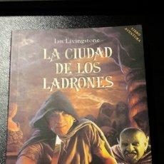 Libros: LA CIUDAD DE LOS LADRONES / LUCHA FICCIÓN / TIMUN MAS AÑO 2004 DE IAN LIVINGSTONE. Lote 95535412