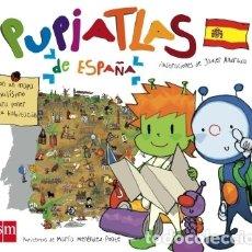 Libros: PUPI ATLAS DE ESPAÑA EDICIONES SM. Lote 95777874