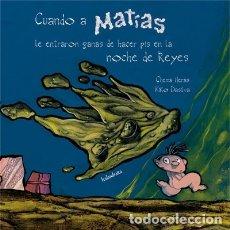 Libros: CUANDO A MATIAS LE ENTRARON GANAS DE HACER PIS EN LA NOCHE DE REYES KALANDRAKA EDITORA, S.L.. Lote 95846978