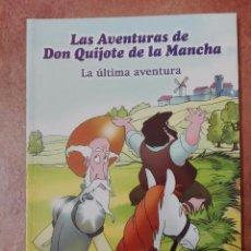 Libros: LAS AVENTURAS DE DON QUIJOTE DE LA MANCHA LA ÚLTIMA AVENTURA.. Lote 95859435