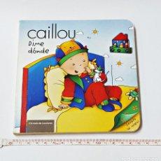 Libros: LIBRO CAILLOU DIME DONDE. Lote 97980399