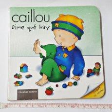 Libros: LIBRO CAILLOU DIME QUE HAY.. Lote 97980659