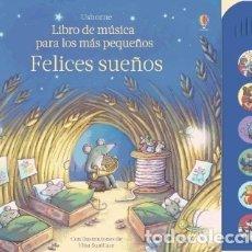 Libros: FELICES SUEÑOS : LIBRO DE MÚSICA PARA LOS MÁS PEQUEÑOS EDICIONES USBORNE. Lote 98414244