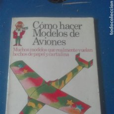 Libros: LIBRO COMO HACER MODELOS DE AVION. Lote 102262322