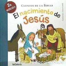 Libros: EL NACIMIENTO DE JESÚS LA GALERA, SAU. Lote 104159370