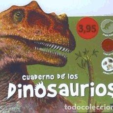 Libros: CUADERNO DE LOS DINOSAURIOS LA GALERA SAU. Lote 104159372