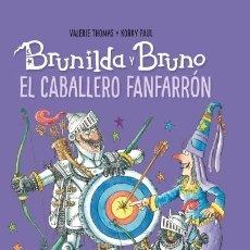 Libros: BRUNILDA Y BRUNO. EL CABALLERO FANFARRÓN BLUME (NATURART). Lote 104281750